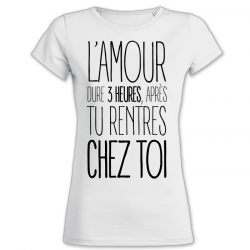 T-shirt L'amour dure 3 heures..