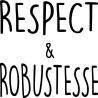 T-shirt Respect et Robustesse