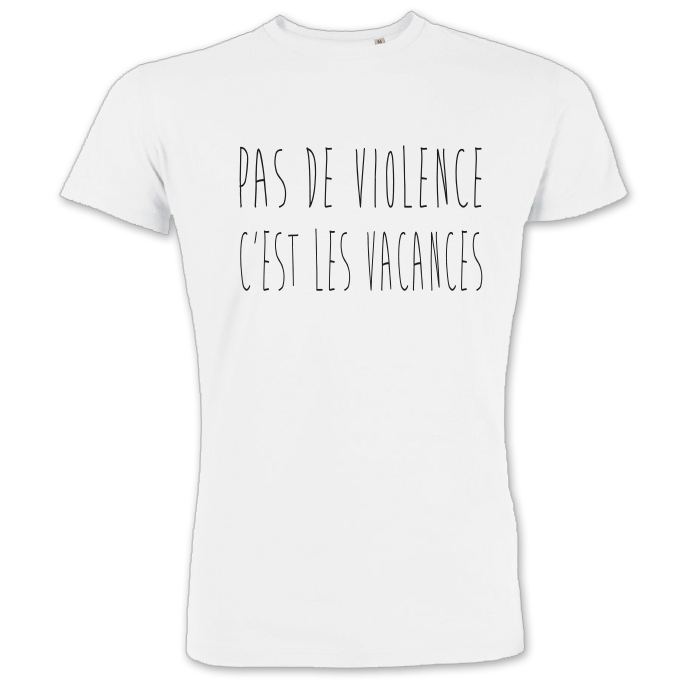 t shirt pas de violence c 39 est les vacances brice de. Black Bedroom Furniture Sets. Home Design Ideas